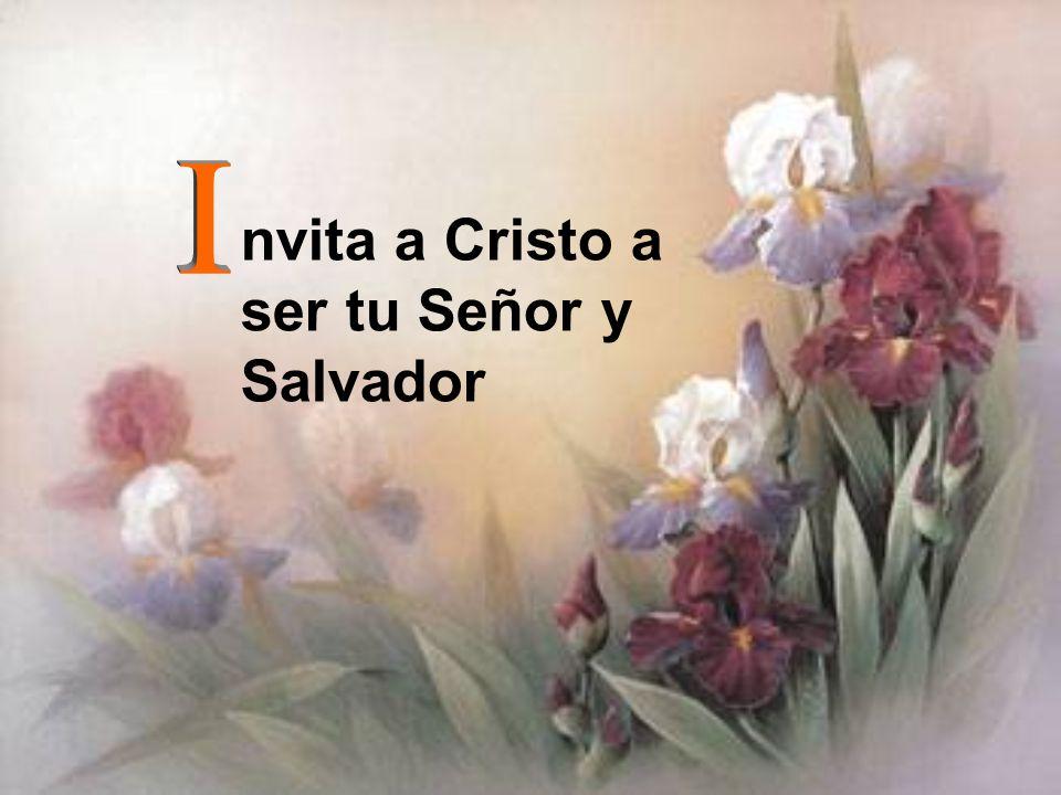 nvita a Cristo a ser tu Señor y Salvador