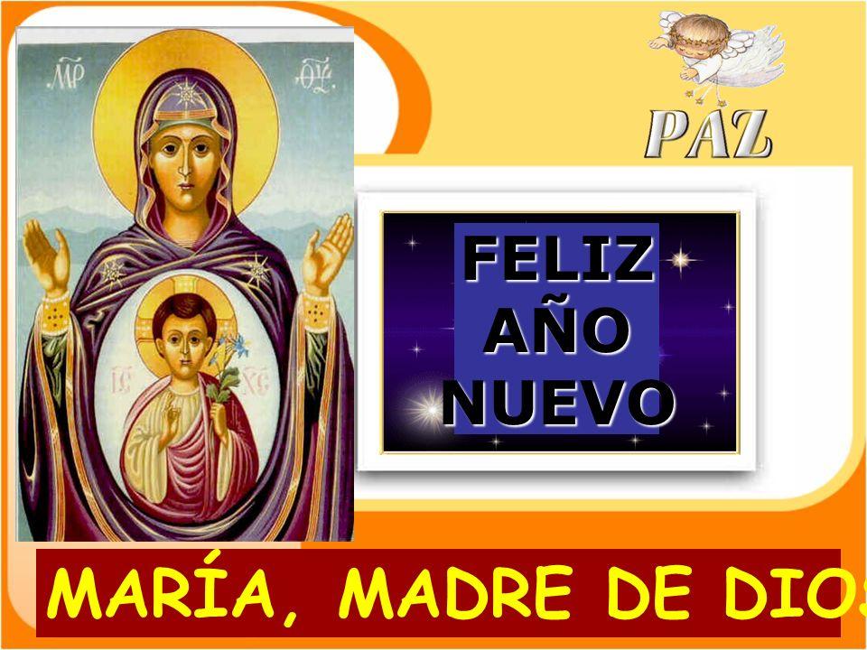 FELIZ AÑO NUEVO MARÍA, MADRE DE DIOS