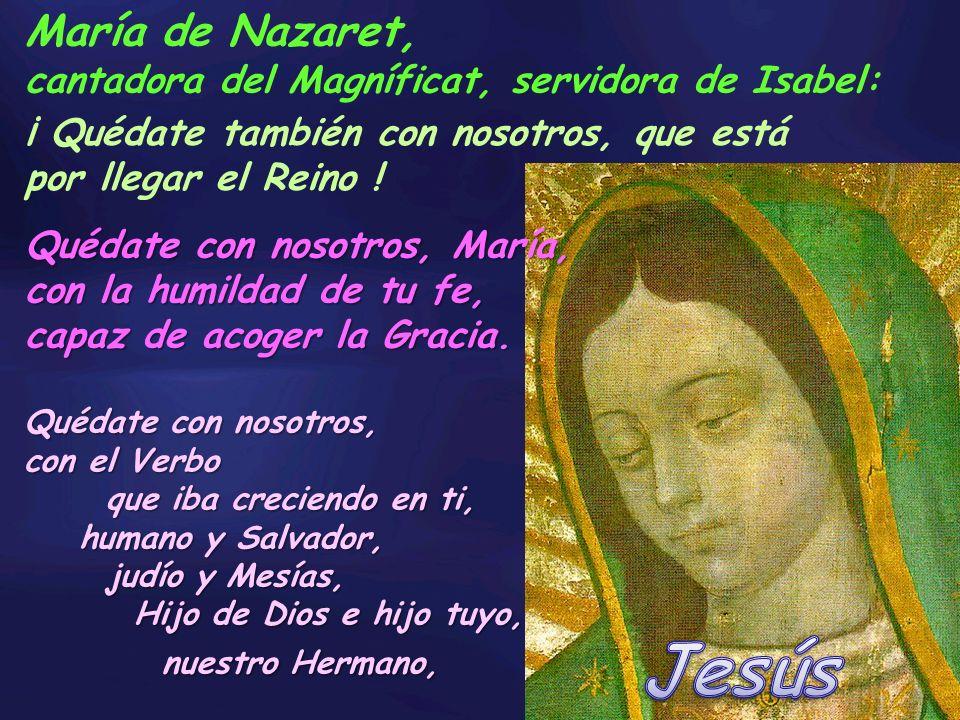 Jesús María de Nazaret, cantadora del Magníficat, servidora de Isabel: