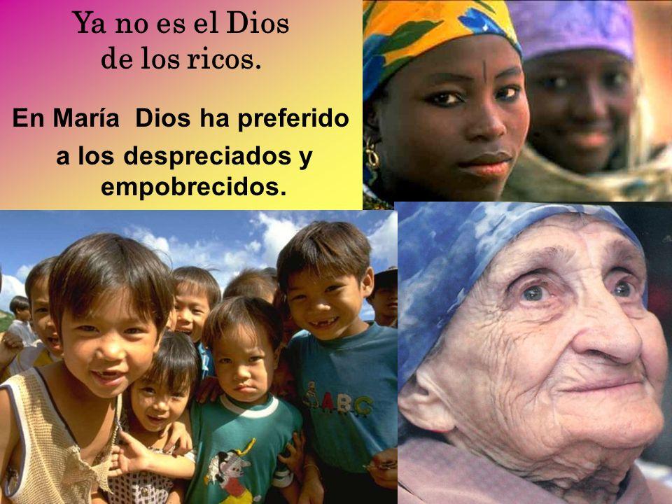 En María Dios ha preferido a los despreciados y empobrecidos.
