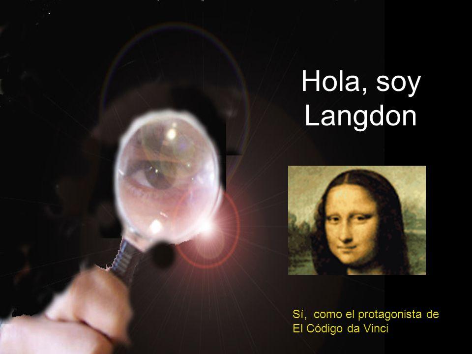 Hola, soy Langdon Sí, como el protagonista de El Código da Vinci