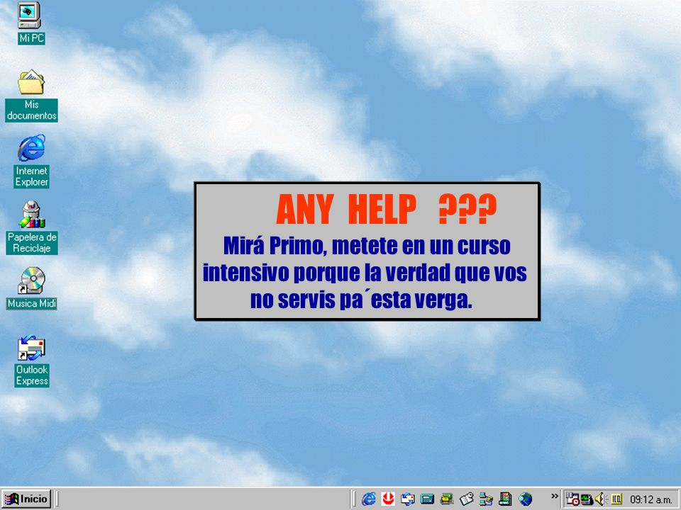 ANY HELP Mirá Primo, metete en un curso