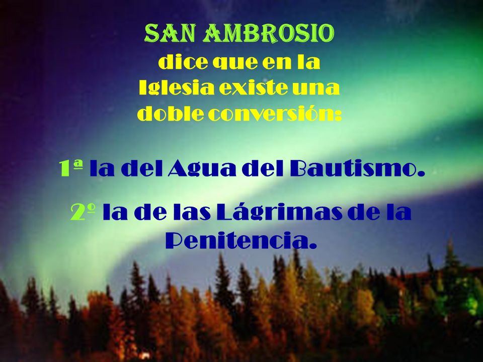 San Ambrosio dice que en la Iglesia existe una doble conversión: