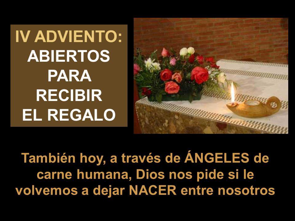 IV ADVIENTO: ABIERTOS PARA RECIBIR EL REGALO