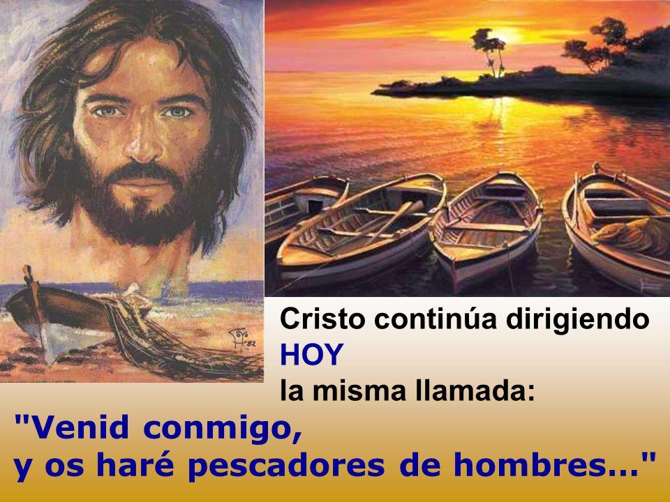 Venid conmigo, y os haré pescadores de hombres…
