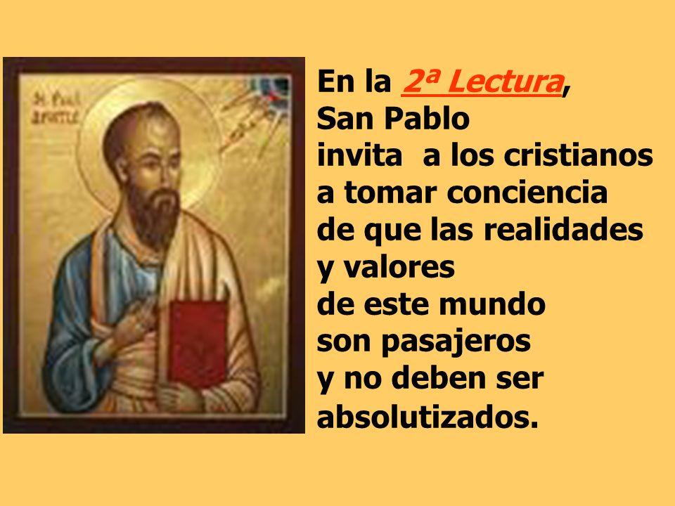 En la 2ª Lectura, San Pablo invita a los cristianos a tomar conciencia
