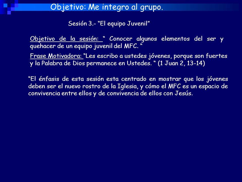 Objetivo: Me integro al grupo.