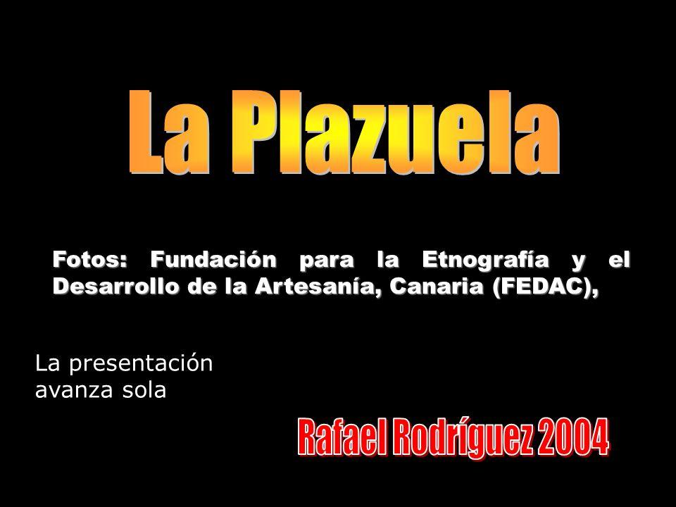 La Plazuela Rafael Rodríguez 2004
