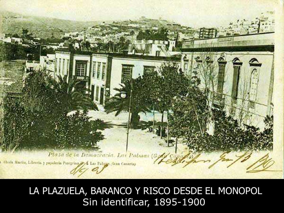 LA PLAZUELA, BARANCO Y RISCO DESDE EL MONOPOL