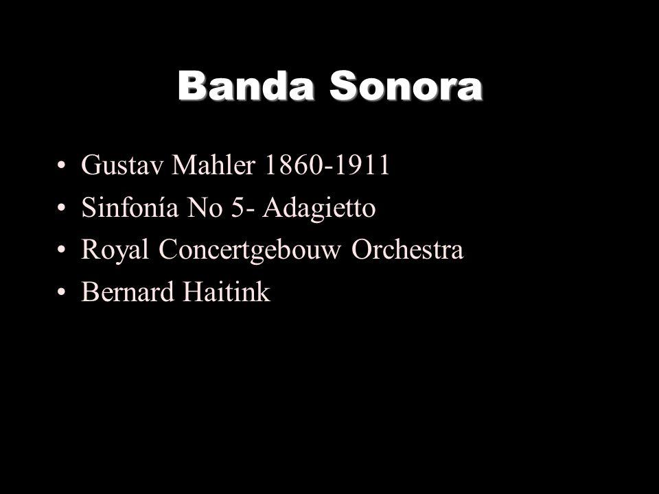 Banda Sonora Gustav Mahler 1860-1911 Sinfonía No 5- Adagietto
