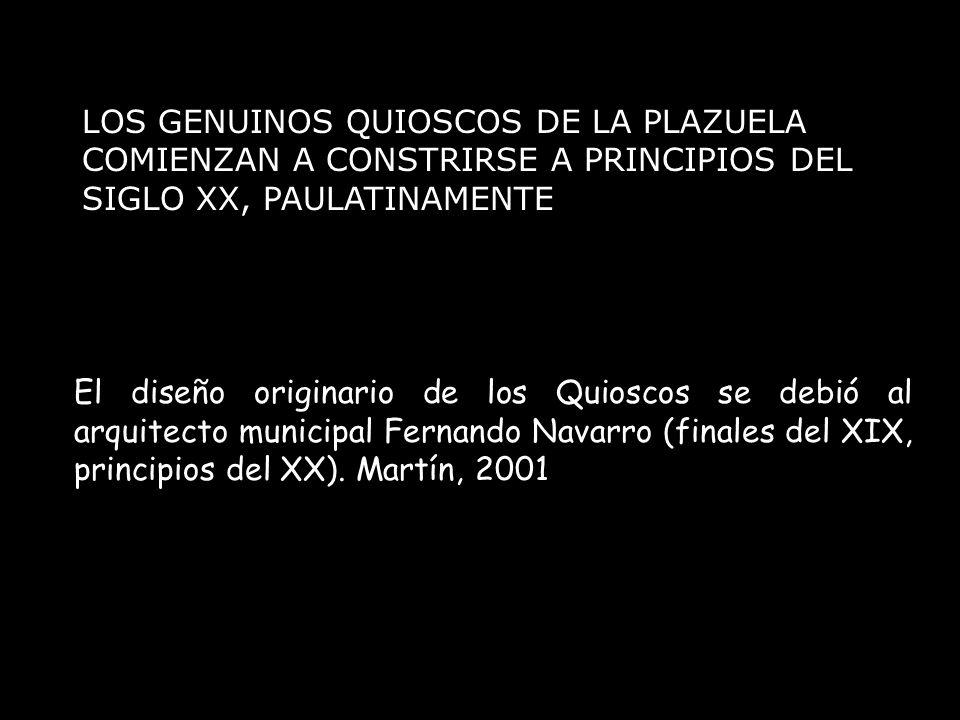 LOS GENUINOS QUIOSCOS DE LA PLAZUELA COMIENZAN A CONSTRIRSE A PRINCIPIOS DEL SIGLO XX, PAULATINAMENTE