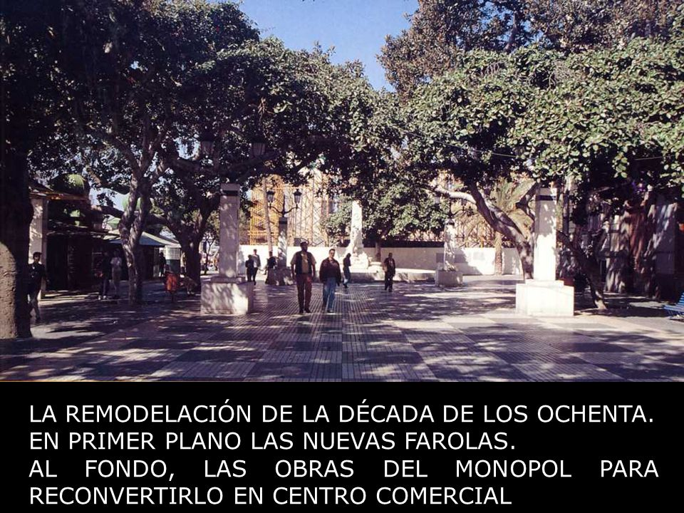 LA REMODELACIÓN DE LA DÉCADA DE LOS OCHENTA.