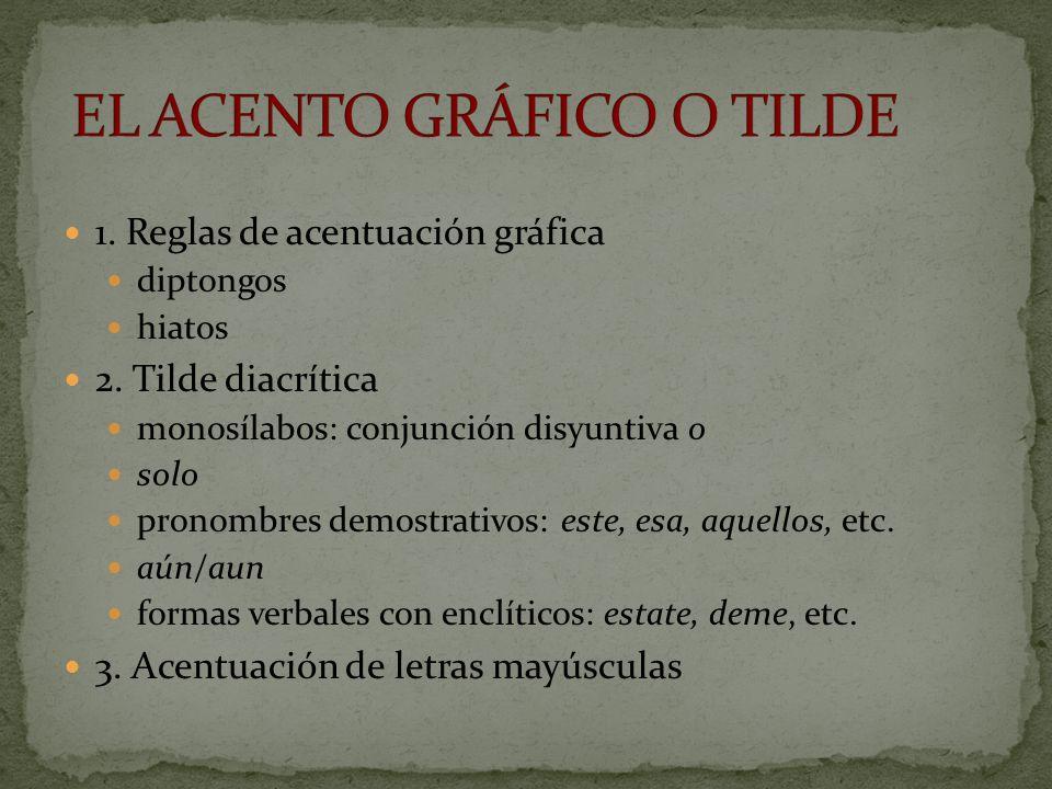 EL ACENTO GRÁFICO O TILDE