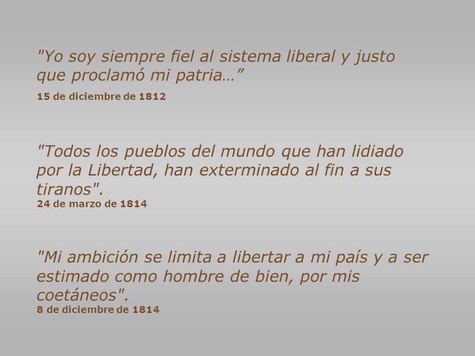 Yo soy siempre fiel al sistema liberal y justo