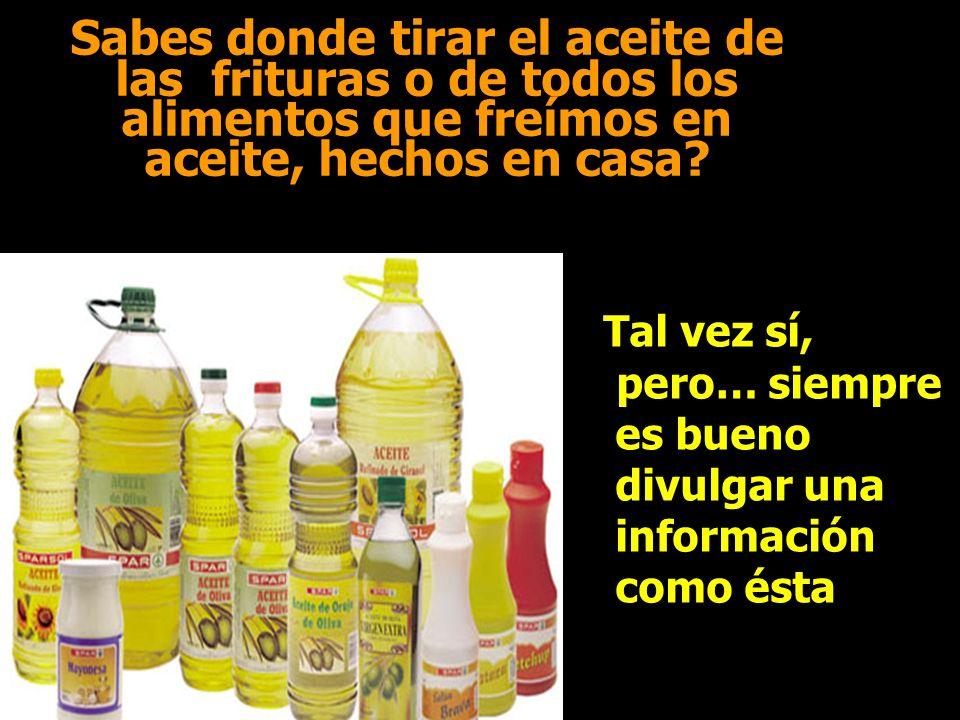 Sabes donde tirar el aceite de las frituras o de todos los alimentos que freímos en aceite, hechos en casa