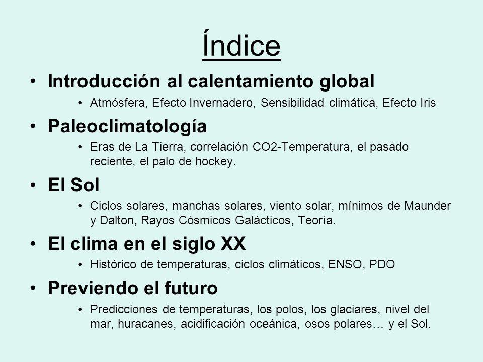 Índice Introducción al calentamiento global Paleoclimatología El Sol