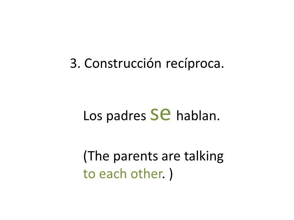 3. Construcción recíproca.
