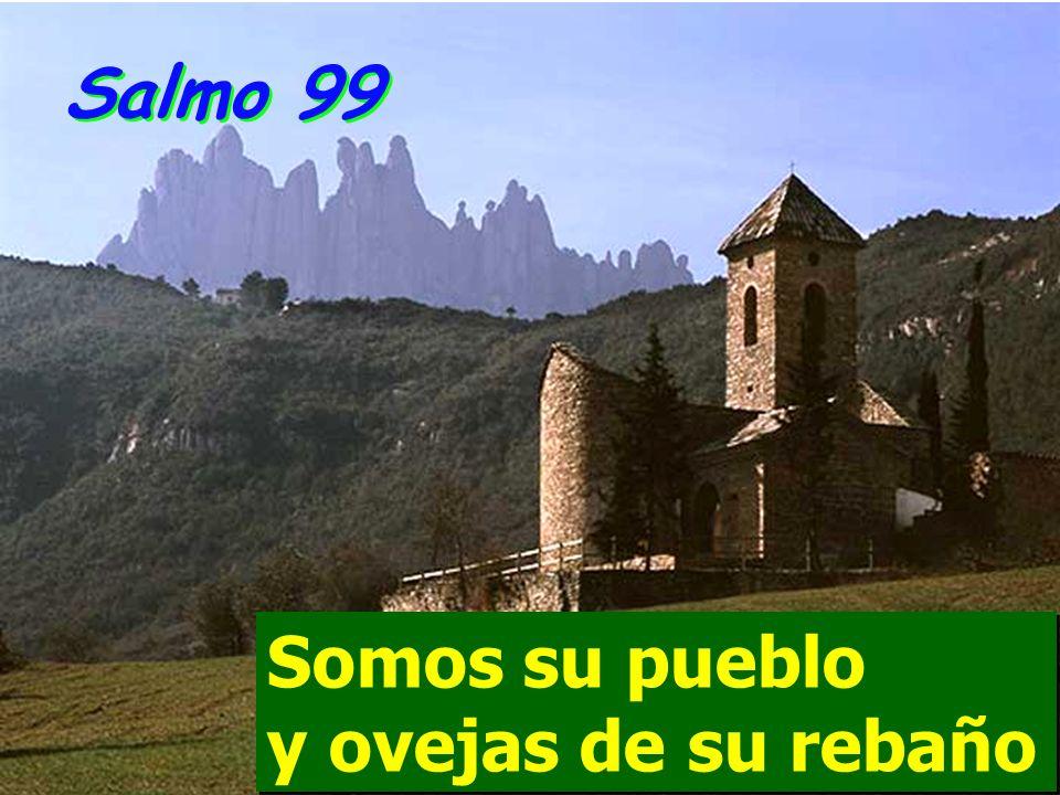 Salmo 99 Somos su pueblo y ovejas de su rebaño