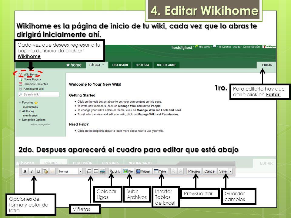 4. Editar Wikihome Wikihome es la página de inicio de tu wiki, cada vez que lo abras te dirigirá inicialmente ahí.