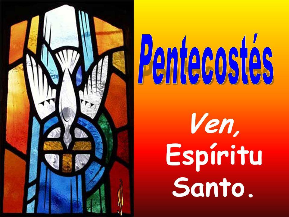 Pentecostés Ven, Espíritu Santo.