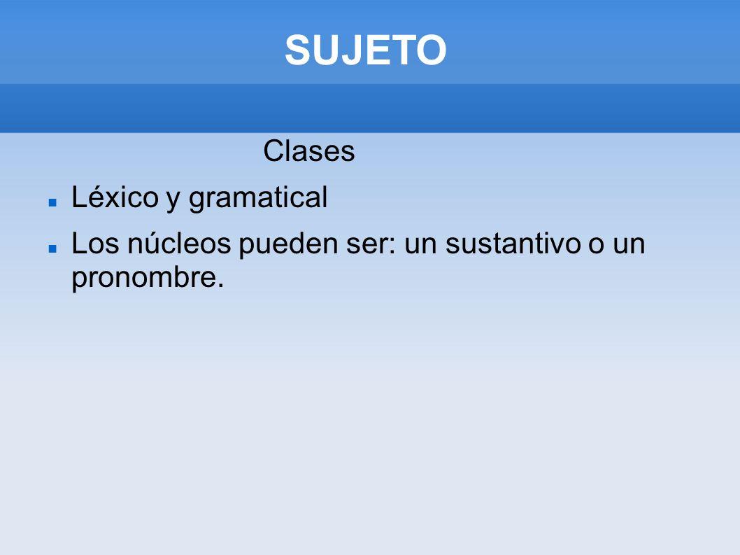SUJETO Clases Léxico y gramatical