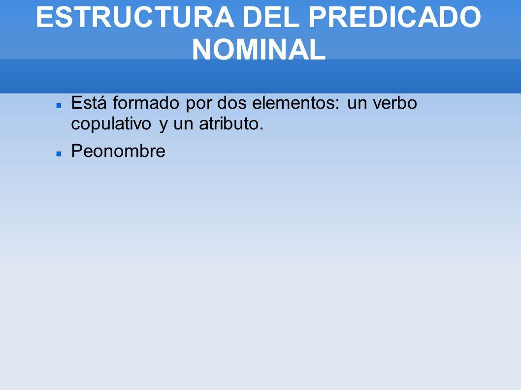 ESTRUCTURA DEL PREDICADO NOMINAL