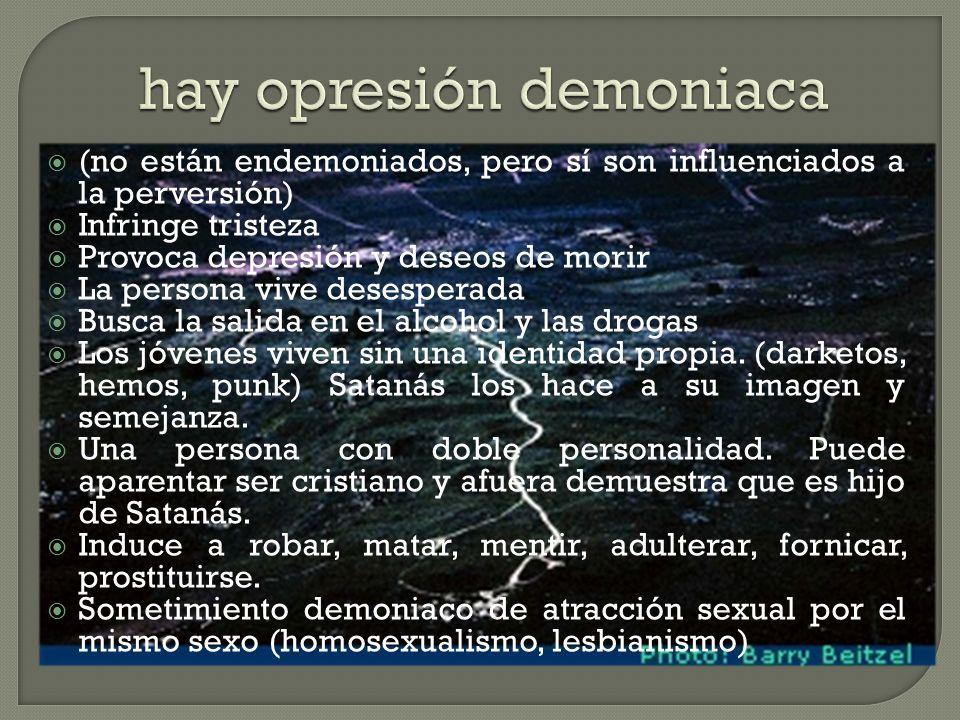 hay opresión demoniaca