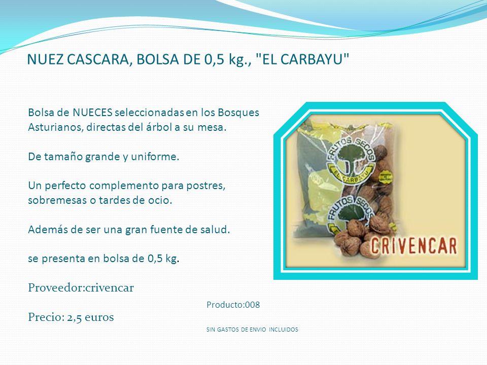 NUEZ CASCARA, BOLSA DE 0,5 kg., EL CARBAYU