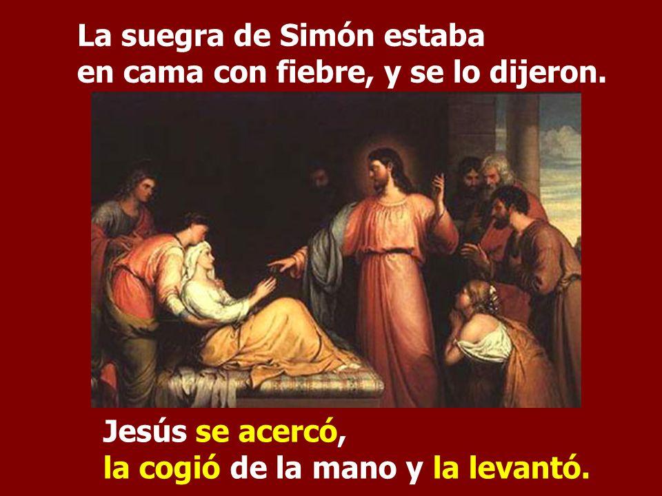 La suegra de Simón estaba en cama con fiebre, y se lo dijeron.
