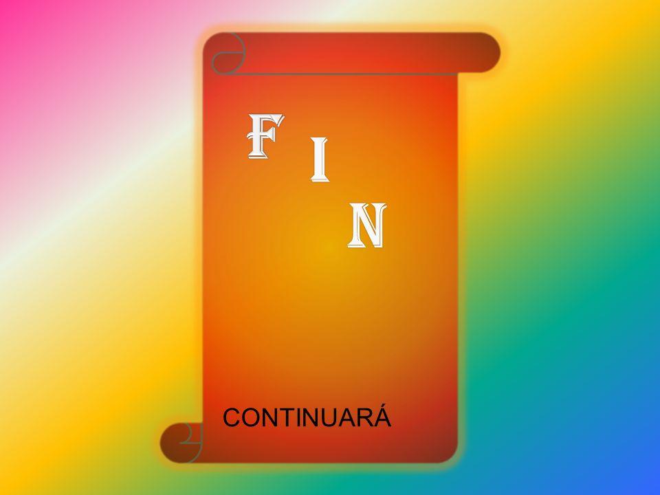 F I N CONTINUARÁ