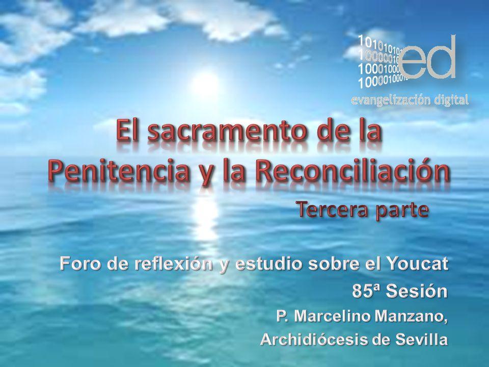 El sacramento de la Penitencia y la Reconciliación