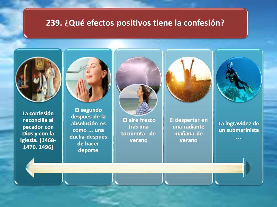 239. ¿Qué efectos positivos tiene la confesión