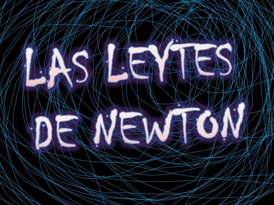 LAS LEYTES DE NEWTON