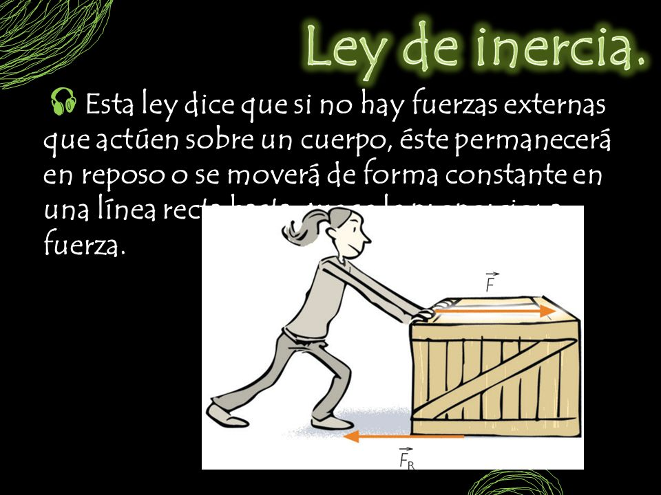 Ley de inercia.