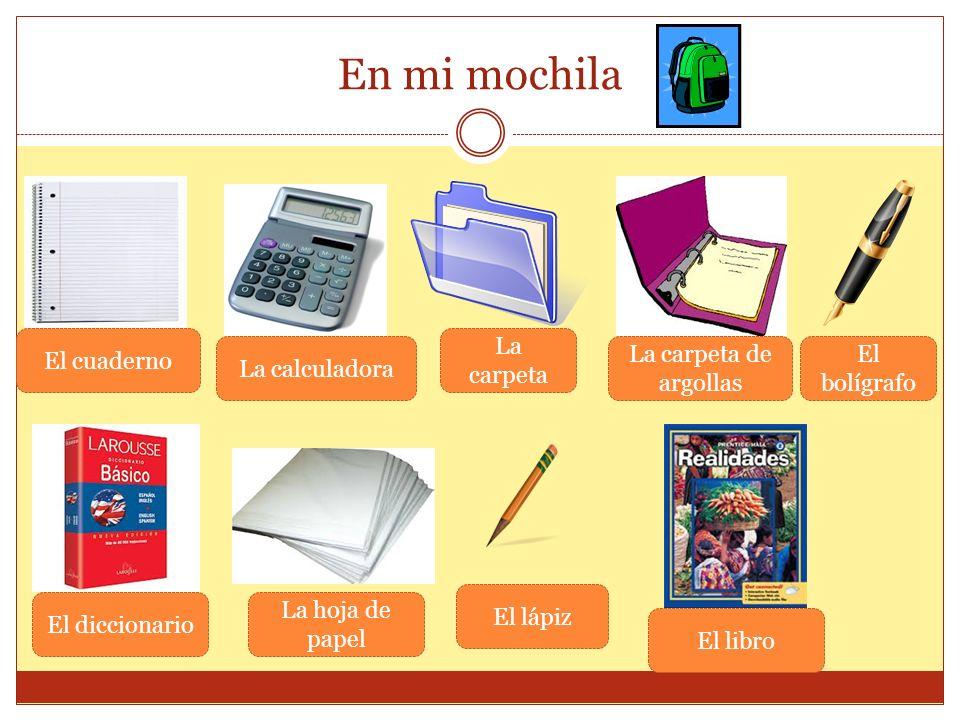 En mi mochila El cuaderno La carpeta La calculadora
