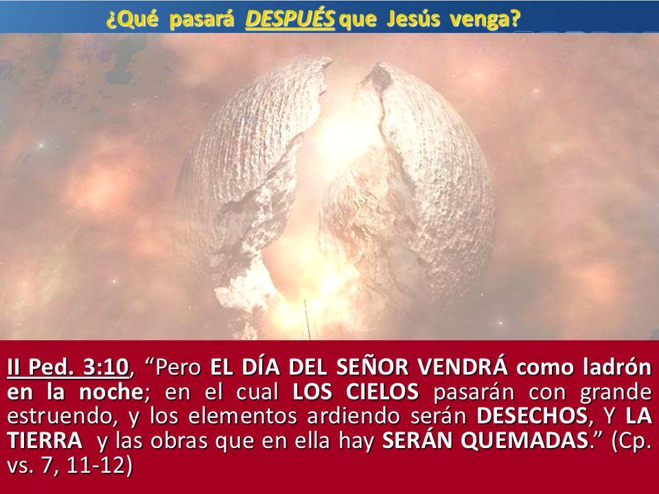 ¿Qué pasará DESPUÉS que Jesús venga