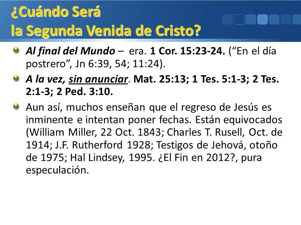 ¿Cuándo Será la Segunda Venida de Cristo