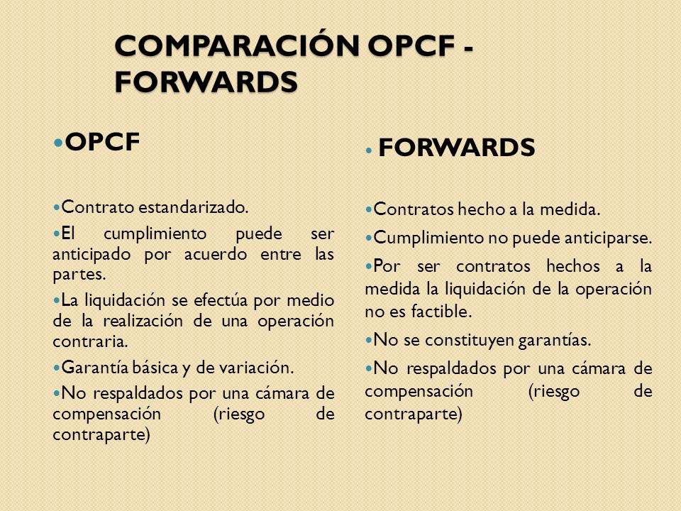 COMPARACIÓN OPCF - FORWARDS