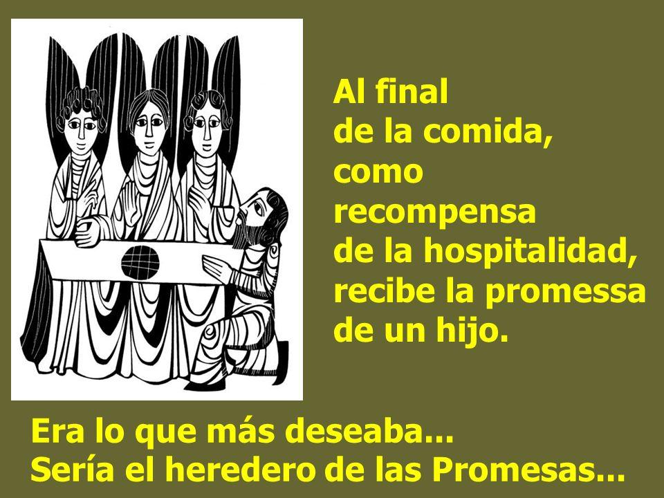 Al final de la comida,como recompensa de la hospitalidad, recibe la promessa de un hijo.
