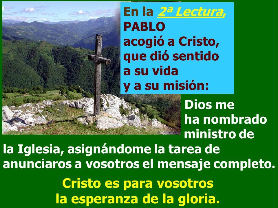 Cristo es para vosotros la esperanza de la gloria.