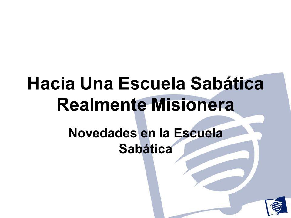 Hacia Una Escuela Sabática Realmente Misionera