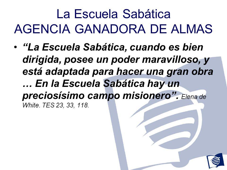 La Escuela Sabática AGENCIA GANADORA DE ALMAS