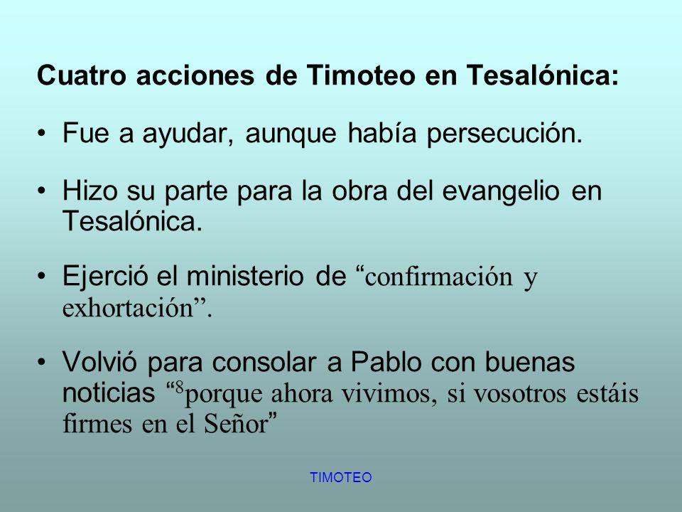 Cuatro acciones de Timoteo en Tesalónica: