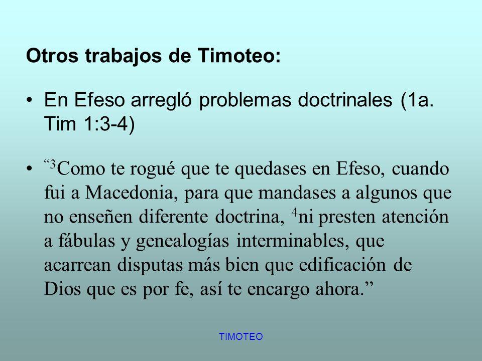 Otros trabajos de Timoteo: