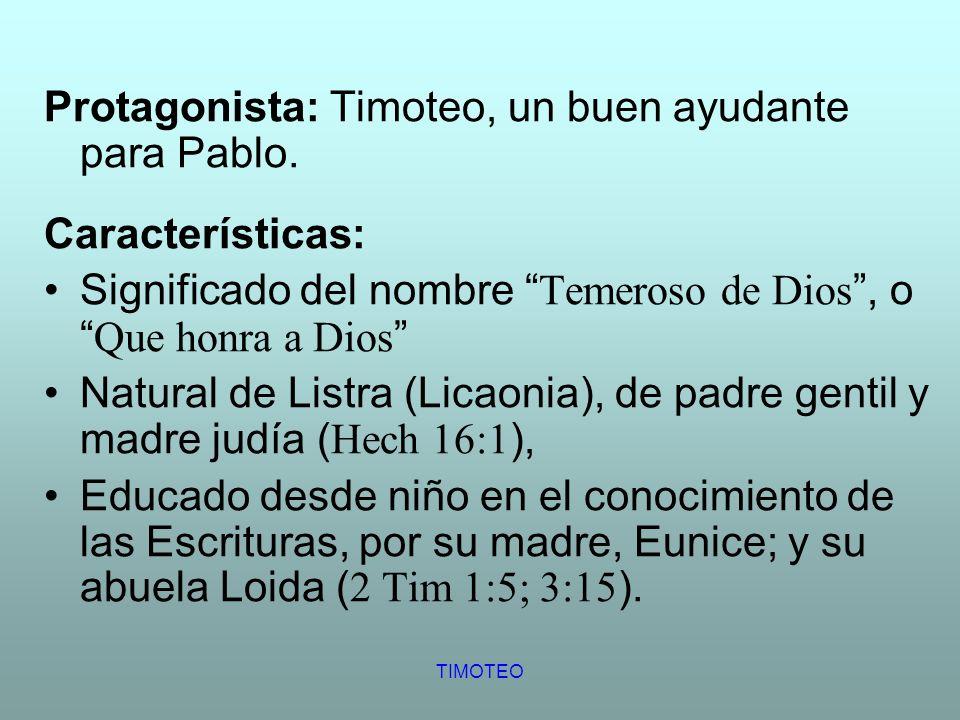 Protagonista: Timoteo, un buen ayudante para Pablo. Características: