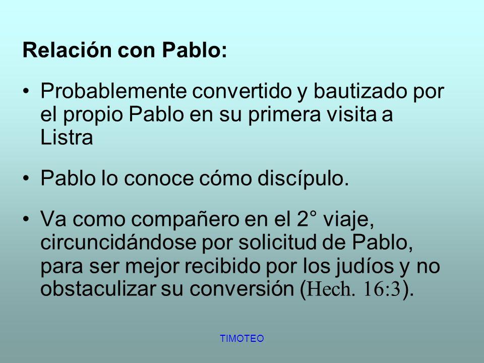 Pablo lo conoce cómo discípulo.