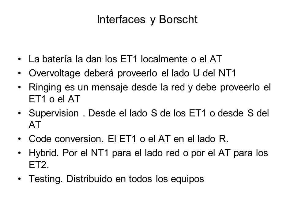 Interfaces y Borscht La batería la dan los ET1 localmente o el AT