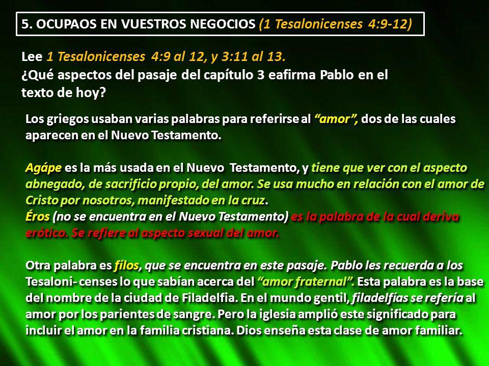 5. OCUPAOS EN VUESTROS NEGOCIOS (1 Tesalonicenses 4:9-12)