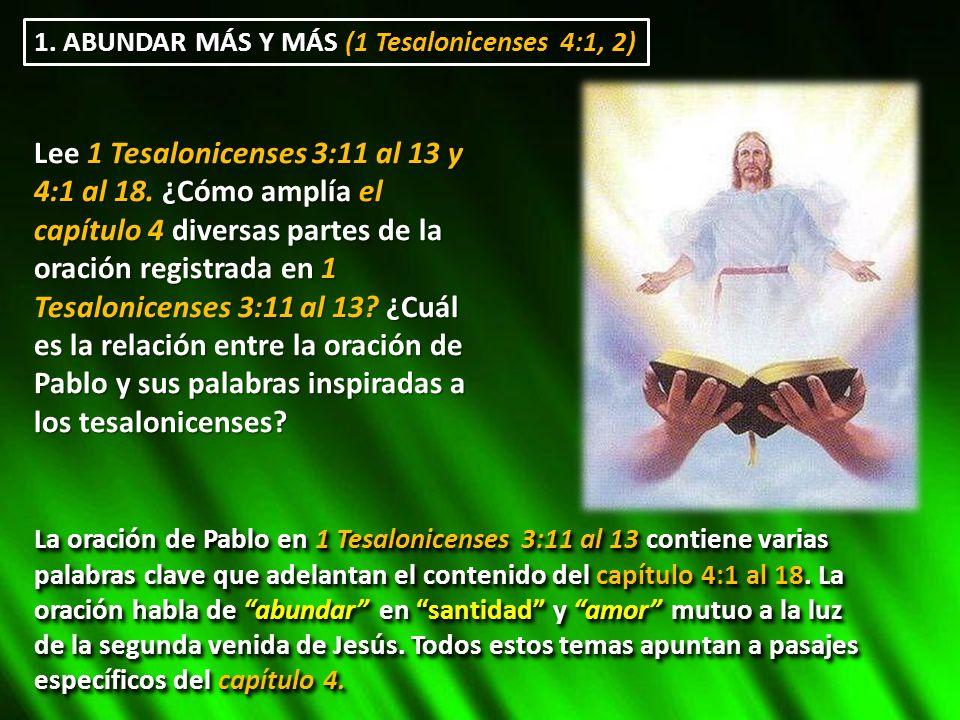 1. ABUNDAR MÁS Y MÁS (1 Tesalonicenses 4:1, 2)