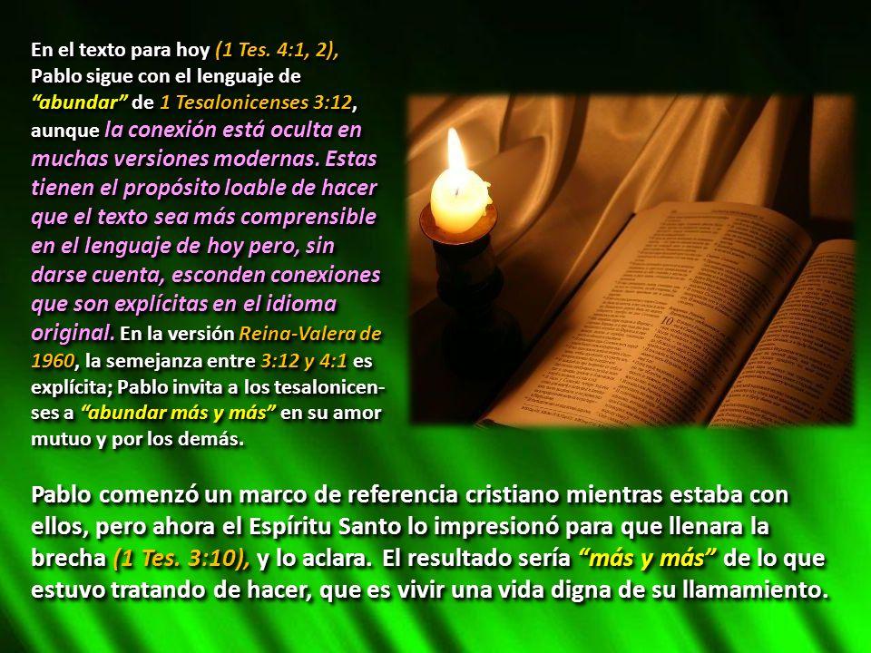 En el texto para hoy (1 Tes. 4:1, 2),